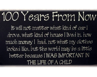 One Hundred years from now...primitive wood sign