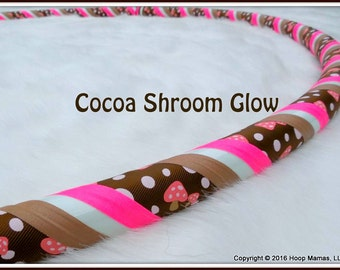 """NeW for 2016! """"Cocoa Shroom GLOW"""" Custom Fabric Hula Hoop - Made YOUR Size & Tubing Weight!"""