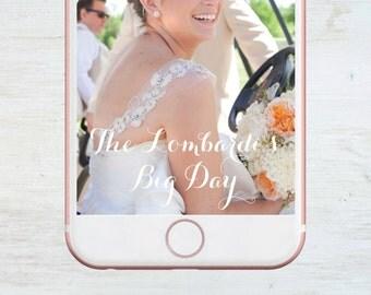 Custom Snapchat Geofilter, Big Day, Wedding, Bachelorette, Birthday, Social Media Snap Filter