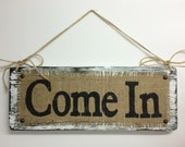 Business BURLAP Sign, OPEN Come In, two sided, Shop Decor, Boutique BURLAP, Rustic Business Sign, Distressed Open/Come In Sign, Burlap Sign