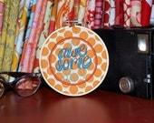 """Be Awesome Today - 4"""" Custom Embroidery Hoop in Orange Dot"""