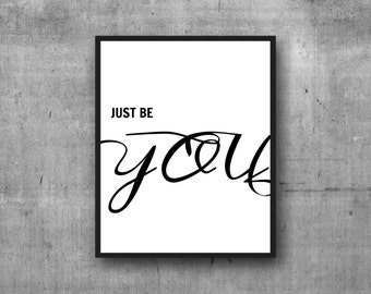 Just Be You Print, Teen Room Decor, Office Wall Art, Quote Prints, Inspirational, Motivational Poster, Lyric Art, Dorm Room, Black and White