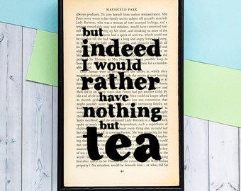 Jane Austen Gifts - Mansfield Park - Nothing But Tea Quote - Humorous Quote - Book Lover - Tea Lover - Book Page Art - Friendship Gift