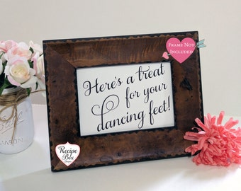 Dancing Shoes Sign, Wedding Reception Signs Here's a treat for your dancing feet, Wedding Flip Flops Flip Flop Sign 8x10 NO Frame