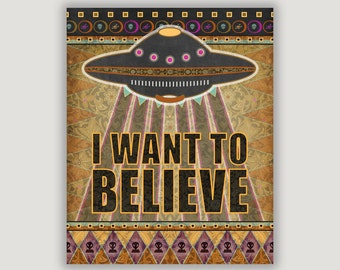 I Want To Believe, UFO print, dorm poster, sci fi art, extraterrestrial, space decor, flying saucer, sci fi gift, xfile poster, alien poster