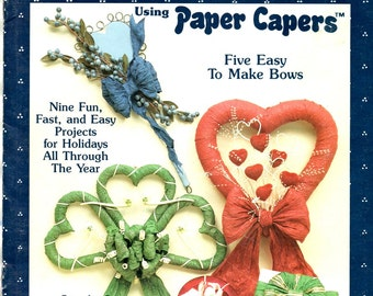 Beautiful Paper Bows Learn How To Make Holiday Wreaths Hats Baskets Bows Easter Valentine Heart St. Patrick  Craft Pattern Leaflet 85010