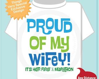 Proud of my Wifey, It's her first 1/2 marathon t shirt 02022016b