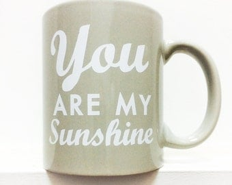 You are my sunshine -Coffee Mug- GRAY