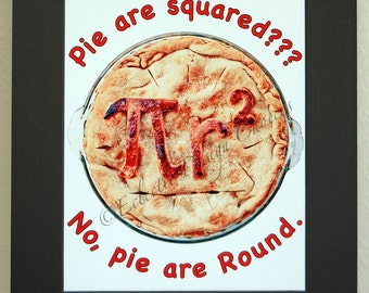 Pie are Round Photographic Art Print, Pi Day Art, Apple Pie Matted Print, Math Geek Artwork, Food Art, Math Gift, Pi R Round, Kitchen Art