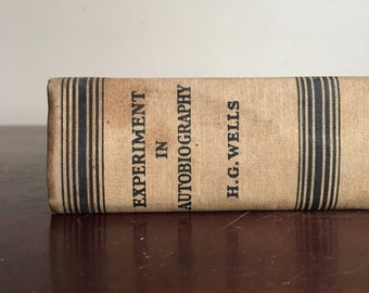 1934 First Edition. Experiment in Autobiography. H. G. Wells.