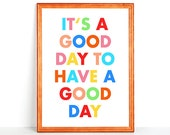 Nursery Printable Kids Room Typography Wall Art It's a GOOD DAY to HAVE a Good Day Quote Colorful Type Fun Happy Cheerful Colors Children