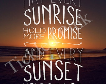 May Every Sunrise Hold More Promise Typography Print