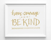 Have Courage and Be Kind, Cinderella, Nursery Art, Calligraphy, Typography 5 x 7 Print, Word Art, Quote, Gold