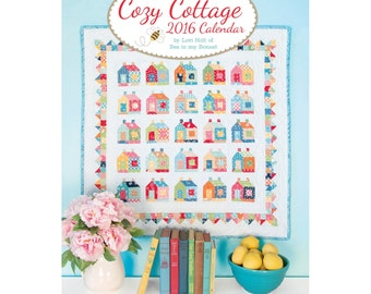 Cozy Cottage 2016 Calendar by Lori Holt of Bee in my Bonnet