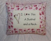 I love you a bushel and a peck Valentine Pillow CLOSEOUT