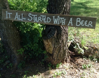 Rustic Barn Wood Hanging Sign Camo Country Wedding Salvaged It All Started With A Beer Decoration