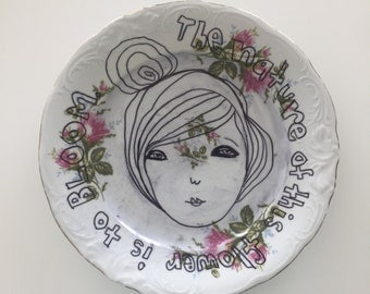 The Nature of this Flower is to Bloom: Original Illustration on plate by Carissa Paige