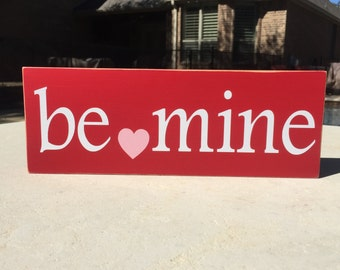 Be Mine ~Valentine's Day Gift ~Valentine Sign ~Be My Valentine ~Valentine Gift ~READY TO SHIP ~Gift For Her ~Cupid ~Love Sign ~Gift For Him