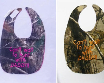 Can't wait to hunt with DADDY - SMALL Baby Bib - Girl OR Boy