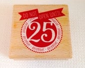 "New Do Not Open Until December 25 Christmas Rubber Stamp, Wood Block Stamp, Whimsical, 1 3/4"", Christmas Gift Tags"