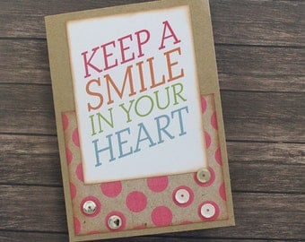 Homemade Card- Keep a Smile In Your Heart-Just Because-Everyday