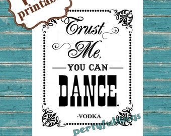INSTANT DOWNLOAD-  8 x 10 You Can Dance ---Printable PDF File