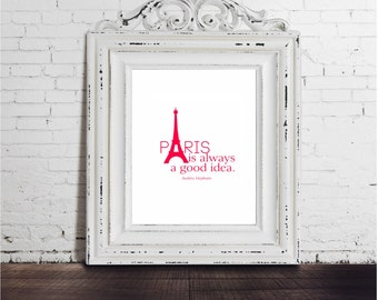 Sale! Audrey Hepburn, DIGITAL DOWNLOAD, PARIS, art print, quote. pink white, eiffel tower, france always good idea, movie quote typography