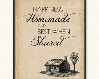 Happiness Is Homemade and Best When Shared • Art Print