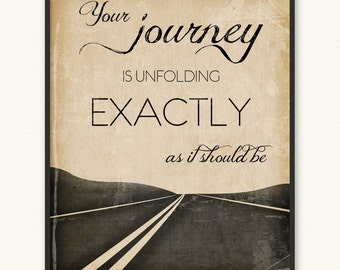 8x10 • Your Journey Is Unfolding Exactly As It Should Be • Art Print