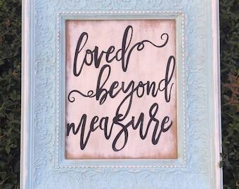Loved beyond measue framed wood sign