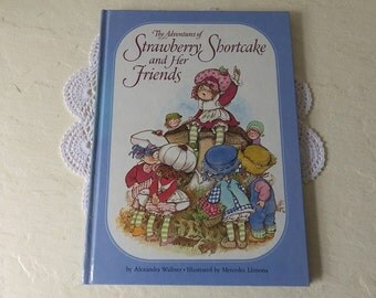 Children's Book: The Adventures of STRAWBERRY SHORTCAKE and Her Friends, Hardcover, 1980