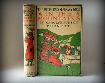 Antique Book 1916 BLUE GRASS SEMINARY Girls In The Mountains Carolyn Judson Burnett Illustrated Color Hardcover Decorative Vintage Vignette
