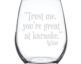 Stemless White Wine Glass-17 oz.-7857 Trust me, you're Great at Karaoke