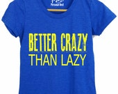 Running shirt for women's - running shirt for women's - running shirt - woman running shirt-Better lazy than crazy