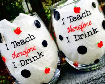 Wine Glasses for Teachers, I teach therefore I drink, set of 2