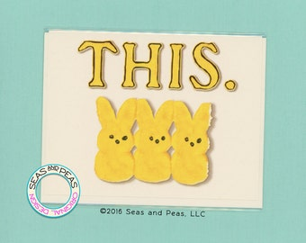 THIS ROW Of PEEPS - Funny Card - Easter Card - Easter - Easter Candy - Blank Card - Peeps - Marshmallow - Card - Bunny Card - Item# E011