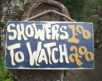 SHOWERS 1.00 TO WATCH 2.00 - Country Rustic Primitive Shabby Chic Wood Handmade Sign Plaque