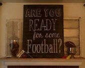 Are You Ready For Some Football?  Printable Chalkboard Poster