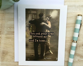 Blank Greeting Card - #155 - You Put Your Arms Around Me And I'm Home