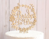 Bride To Be Cake Topper Rustic Bridal Shower Cake Topper Wood Cake Topper Floral Wreath Cake Topper