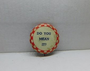 "Vintage 1940's Red and White Checkered Board Pin Pinback Button that Reads"" Do You Mean It"" DR1"