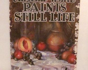 Claretta White Paints Still Life Book