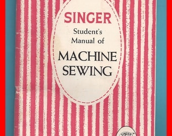 SINGER Student's Manual of Machine Sewing Vintage Home Economics 1954