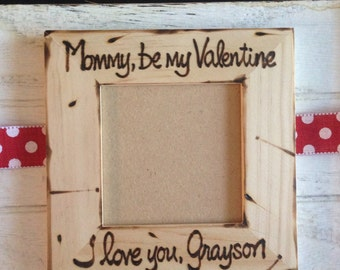 Picture frame Mommy, be my Valentine personalized with child's name Sweet Keepsake for Mom Mama Mother from son or daughter