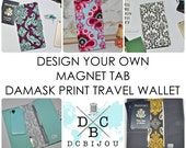 Damask Print Travel Wallet // Design Your Own - Magnet Tab - Fabric Boarding Pass Organizer - Gift for Her - Traveler Gift - MADE TO ORDER