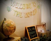 Map Banner,Welcome To The World, Baby Shower, Banner, Vintage Travel Theme, Map Theme,Photo Prop, Wedding Garland, Map Wedding,Custom Fonts