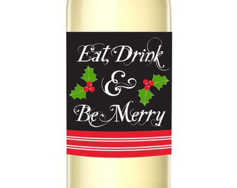 Eat, Drink & Be Merry - Christmas Wine Labels - Unique Christmas Gift - WEATHERPROOF and REMOVABLE - Wine Bottle Label