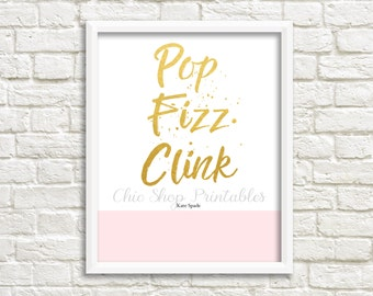Pop Fizz Clink Print, Kate Spade Inspired Print, Instant Download, Pink and gold print, Digital Print