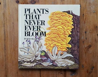 Vintage 1984  Plants That Never Bloom Book by Ruth Heller