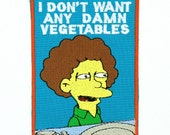 I don't want any damn vegetables Patch / Embroidered Patch / Badge